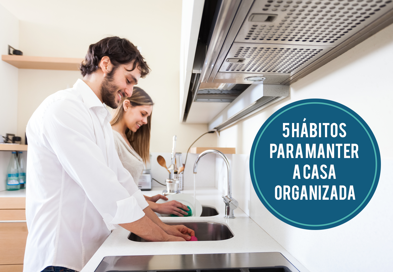 5 hábitos para manter a casa organizada