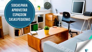 5 Dicas para aproveitar espaço em casas pequenas