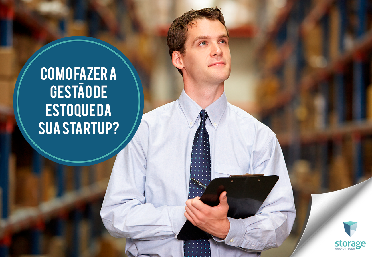 Como fazer a Gestão de Estoque da sua startup?