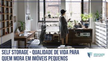 Self storage - Qualidade de vida para quem mora em imóveis pequenos